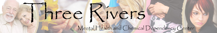 Three Rivers Mental Health and Chemical Dependency Center